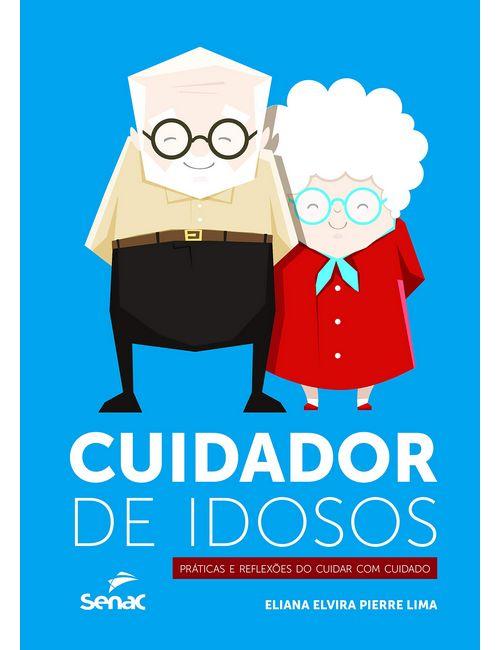 Cuidador de idosos: Práticas e reflexões do cuidar com cuidado
