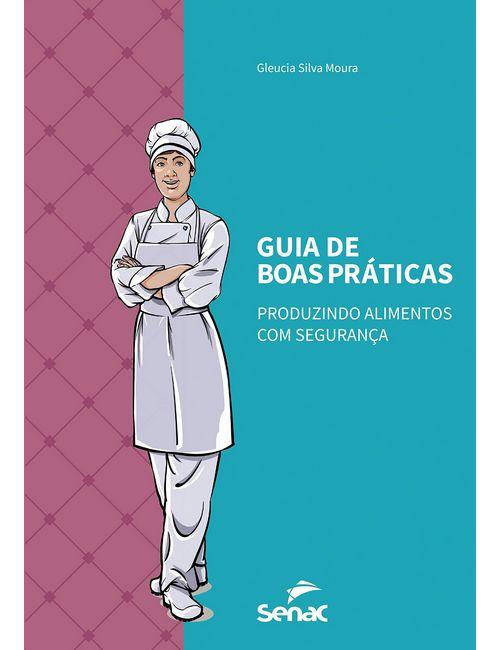 Guia de boas práticas: produzindo alimentos com segurança