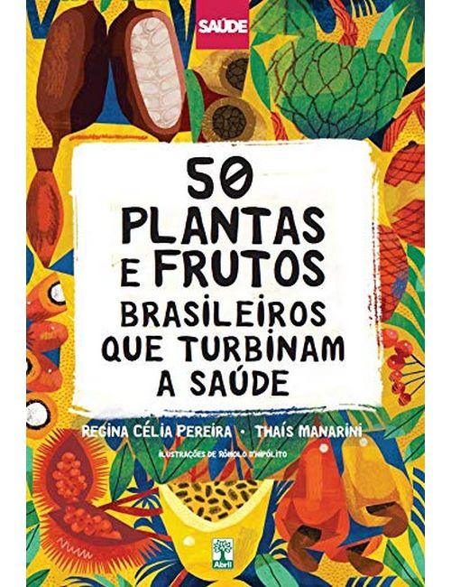 50 Plantas E Frutos Brasileiros Que Turbinam A Saúde
